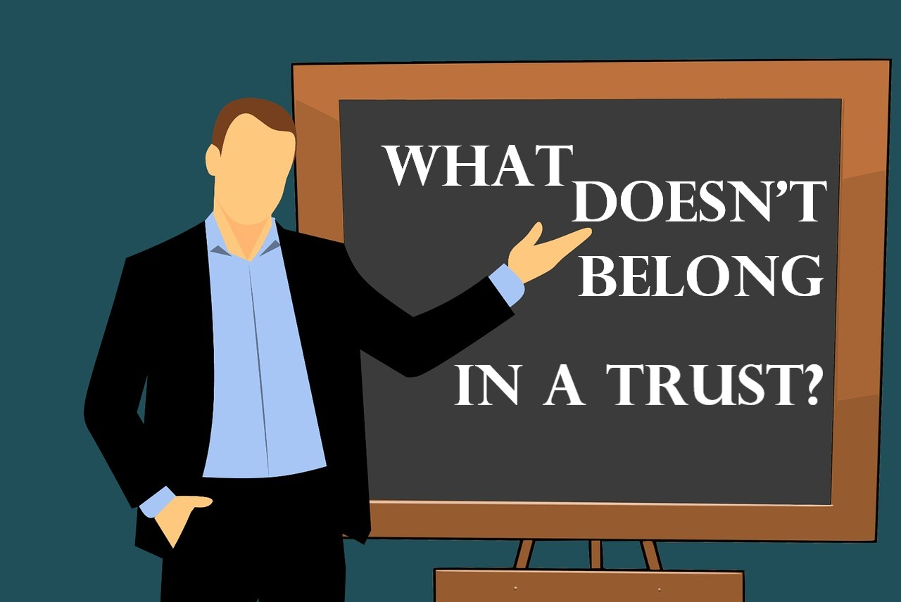 what doesn't belong in a trust?